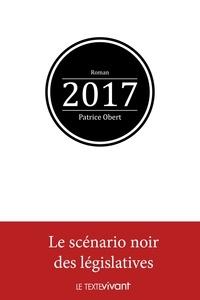 Patrice Obert - 2017 - Le scénario noir des législatives.
