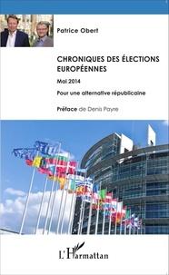 Patrice Obert - Chroniques des élections européennes (mai 2014) - Pour une alternative républicaine.
