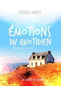 Patrice Obert - ÉMOTIONS DU QUOTIDIEN.
