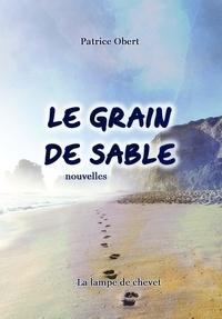 Patrice Obert - Le grain de sable.