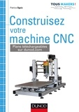 Patrice Oguic - Construire votre machine CNC.