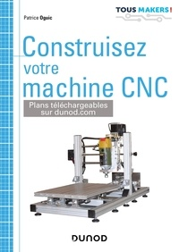 Patrice Oguic - Construisez votre machine CNC.