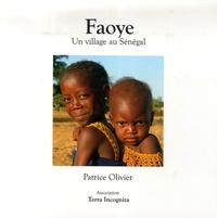 Patrice Olivier - Faoye - Un village au Sénégal.