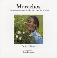 Patrice Olivier - Morochos - Une communauté indienne dans les Andes.