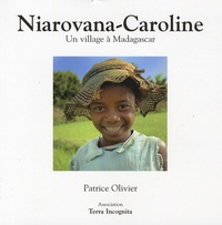 Patrice Olivier - Niarovana-Caroline - Un village à Madagascar.