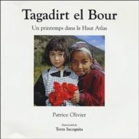 Patrice Olivier - Tagadirt el Bour - Un printemps dans le Haut Atlas.