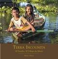 Patrice Olivier - Terra Incognita - 10 familes, 10 villages du monde.