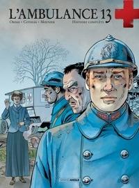 Patrice Ordas et Patrick Cothias - L'ambulance 13 Cycle II : Histoire complète.