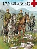 Patrice Ordas et Alain Mounier - L'ambulance 13 Tome 7 : Les oubliés d'Orient.