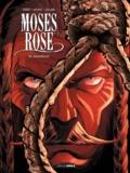 Patrice Ordas et Patrick Cothias - Moses Rose Tome 3 : El Deguello.