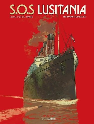 SOS Lusitania Intégrale La croisière des orgueilleux ; 18 minutes pour survivre ; La mémoire des noyés
