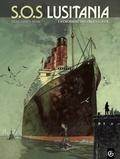 Patrice Ordas et Patrick Cothias - SOS Lusitania Tome 1 : La croisière des orgueilleux.
