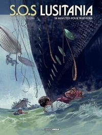Patrice Ordas et Patrick Cothias - SOS Lusitania Tome 2 : 18 minutes pour survivre.