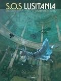Patrice Ordas et Patrick Cothias - SOS Lusitania Tome 3 : La mémoire des noyés.