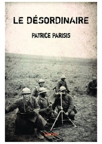 Patrice Parisis - Le désordinaire.