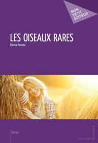 Patrice Parnoix - Les oiseaux rares.