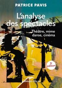 Patrice Pavis - L'analyse des spectacles - 3e éd. - Théâtre, mime, danse, cinéma.