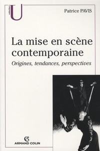 Patrice Pavis - La mise en scène contemporaine.