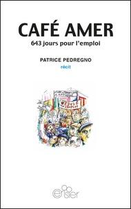 Patrice Pedregno - Café amer - 643 jours pour l'emploi.