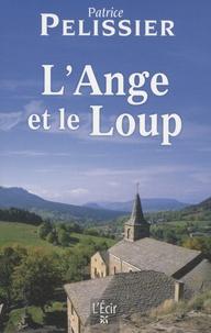 Patrice Pelissier - L'ange et le loup.