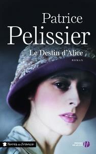 Patrice Pelissier - Le destin d'Alice.
