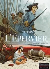 Patrice Pellerin - L'Epervier  : Archives secrètes.