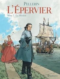 Patrice Pellerin - L'Épervier T07 - La Mission.