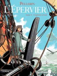 Patrice Pellerin - L'Epervier Tome 4 : Captives à bord.