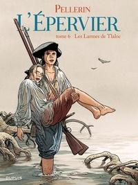 Patrice Pellerin - L'Epervier Tome 6 : Les Larmes de Tlaloc.