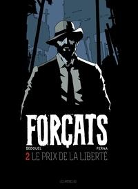 Patrice Perna et Fabien Bedouel - Forçats Tome 2 : Le prix de la liberté.