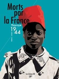 Patrice Perna et Nicolas Otéro - Morts par la France - Thiaroye 1944.