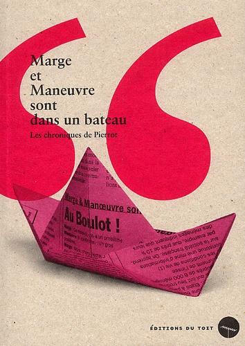 Patrice Pierrot - Marge et Maneuvre sont dans un bateau - Les chroniques de Pierrot.