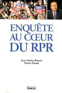 Patrice Pinard et Jean-Charles Brisard - Enquête au coeur du RPR.