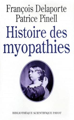 Patrice Pinell et François Delaporte - Histoire des myopathies.