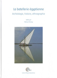 Patrice Pomey - La batellerie égyptienne - Archéologie, histoire, ethnographie.