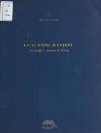 Patrice Pomey et Myriame Morel-Deledalle - Récit d'une aventure : Les Graffiti marins de Délos.