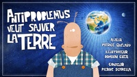 Patrice Quélard et Romain Egea - ANTIPROBLEMUS VEUT SAUVER LA TERRE.