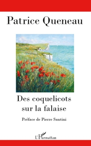 Patrice Queneau - Des coquelicots sur la falaise.