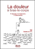 Patrice Queneau et Pierre Grandmottet - La douleur à bras-le-corps.