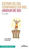 Patrice Ras - Estime de soi, confiance en soi, amour de soi - Les trois piliers du succès.