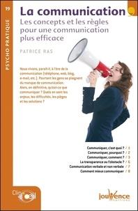 Patrice Ras - La communication - Les concepts et les règles pour une communication plus efficace.
