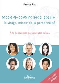 Patrice Ras - Morphopsychologie : le visage, miroir de la personnalité - A la découverte de soi et des autres.