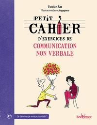 Patrice Ras - Petit cahier d'exercices de communication non verbale.