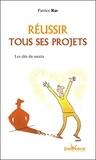 Patrice Ras - Réussir tous ses projets - Les clés du succès.