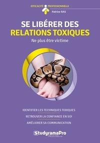 Patrice Ras - Se libérer des relations toxiques.