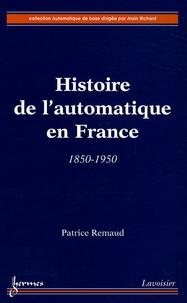 Histoire de l'automatique en France- 1850-1950 - Patrice Remaud |