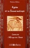 Patrice Ribes - Ayaba et la femme-antilope - Contes de l'Afrique de l'Ouest.