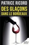 Patrice Ricord - Des glaçons dans le bordeaux.