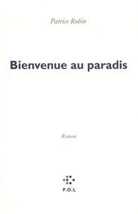 Patrice Robin - Bienvenue au paradis.