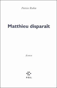 Patrice Robin - Matthieu disparaît.
